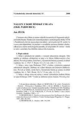 NÁLEZY Z DOBY ŘÍMSKÉ Z BLATA (OKr. PArDuBicE) Jan JÍLEK