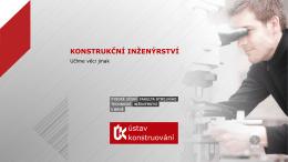 Konstrukční inženýrství www.uk.fme.vutbr.cz