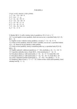 PARABOLA Určete vrchol, ohnisko a řídící přímku : 1, y + 4x – 12y +