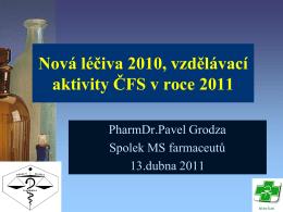 Nová léčiva 2010,Grodza