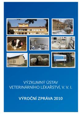 Výzkumný ústaV Veterinárního lékařstVí, V. V. i. Výroční zpráVa 2010