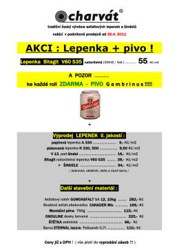 AKCI : Lepenka + pivo !
