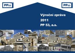 Výroční zpráva PP 53, a.s. 2011