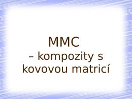 Kompozitní materiály Kovová matrice - MMC