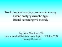 Toxikologické analýzy pro neznámé noxy.