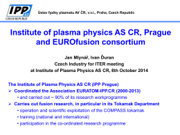 The Institute of Plasma Physics AS CR (IPP Prague)