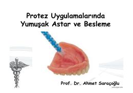 Protez Uygulamalarında Yumuşak Astar ve Besleme