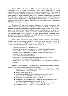 Türkiye FAO`nun 6 Nisan 1948`den beri üyesi bulunmakta olup son