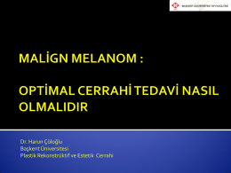 Malign Melanom Optimal Cerrahi Tedavi Nasil Olmalidir