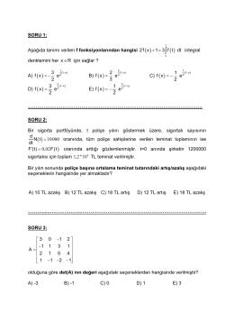 SORU 1: Aşağıda tanımı verilen f fonksiyonlarından hangisi integral