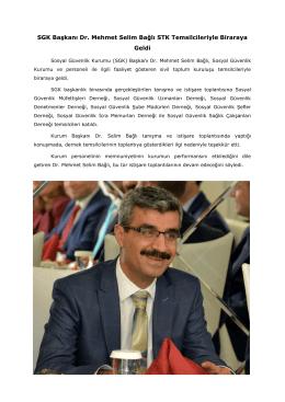 SGK Başkanı Dr. Mehmet Selim Bağlı STK Temsilcileriyle Biraraya