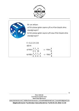 Bir zar atılıyor. a) Üst yüzeye gelen sayının çift ve 4`ten büyük olma