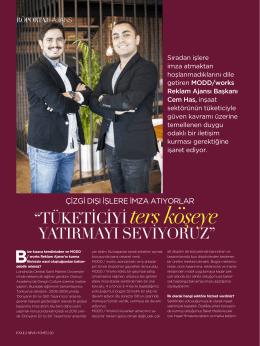 """""""TÜKETİCİYİ ters köşeye YATIRMAYI SEVİYORUZ"""""""
