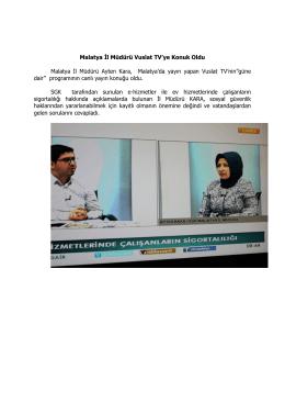 Malatya İl Müdürü Vuslat TV`ye Konuk Oldu