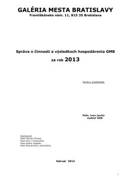 Správa o činnosti a výsledkoch hospodárenia GMB za rok 2013