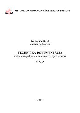 Technická dokumentácia podľa európskych a medzinárodných noriem