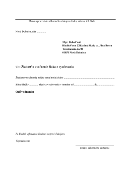 Vec: Žiadosť o uvoľnenie žiaka z vyučovania Odôvodnenie: