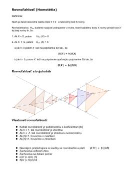 Rovnoľahlosť (Homotétia) Rovnoľahlosť a trojuholník Vlastnosti