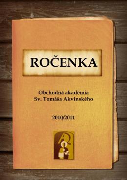 Ročenka školy (PDF). - Obchodná akadémia sv. Tomáša Akvinského