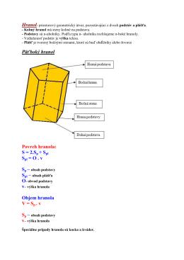 Päťboký hranol Povrch hranola: S = 2.Sp + Spl Spl = O . v Objem