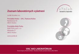 Zoznam poskytovaných vyšetrení, Košice a Malá Praha.