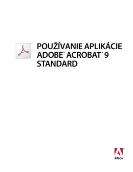 Používanie aplikácie Adobe® Acrobat® 9 Standard