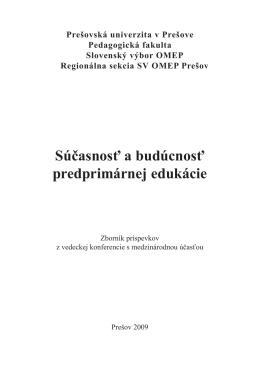 Súčasnosť a budúcnosť predprimárnej edukácie