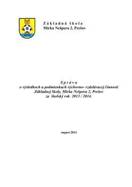 Správa školy 2013/2014 - ZŠ Mirka Nešpora 2, Prešov