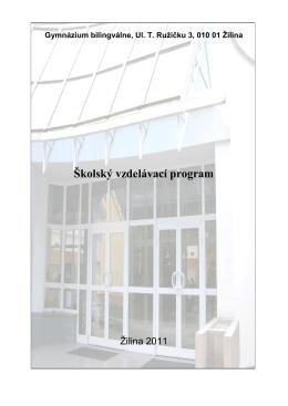 Gymnázium bilingválne, Ul. T. Ružičku 3, 010 01 Žilina Školský