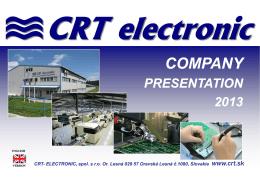 CRT presentation - CRT Electronic, s.r.o. Or. Lesná