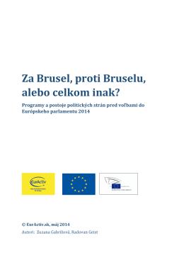 Za Brusel, proti Bruselu, alebo celkom inak?