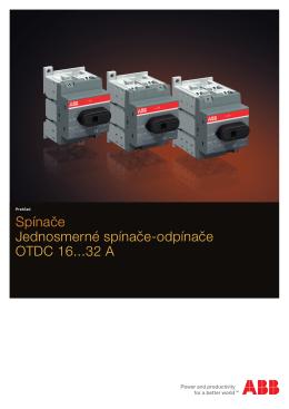 Spínače Jednosmerné spínače-odpínače OTDC 16...32 A