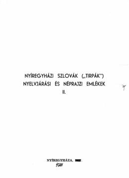 """Nyíregyházi szlovák (""""tirpák"""") nyelvjárási és néprajzi emlékek 2."""