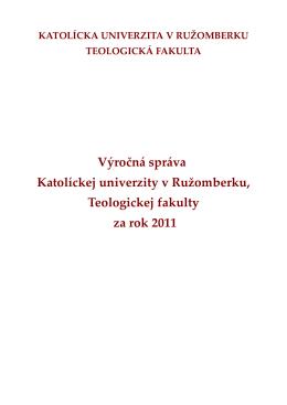 Výročná správa o činnosti Teologickej fakulty KU 2011