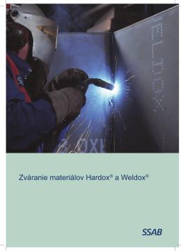 Zváranie materiálov Hardox® a Weldox®