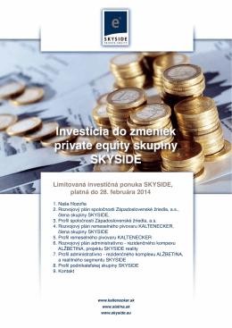 Investícia do zmeniek private equity skupiny SKYSIDE