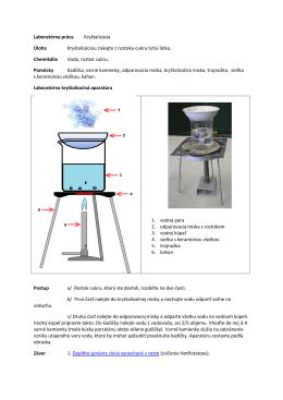 Laboratórna práca Kryštalizácia Úloha Kryštalizáciou získajte z