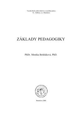 ZÁKLADY PEDAGOGIKY PhDr. Monika Bošňáková, PhD.