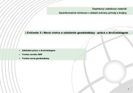 | Cvičenie 3 | Nová vrstva a založenie geodatabázy