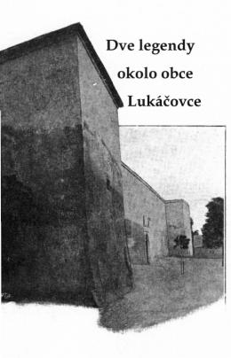 Dve legendy okolo obce Lukáčovce
