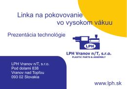 Prezentácia pokovovacia linka v LPH SVK