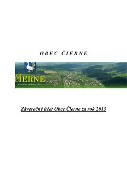 O B E C   Č I E R N E Záverečný účet Obce Čierne za rok 2013
