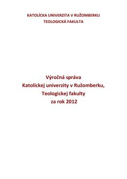 Výročná správa o činnosti Teologickej fakulty KU 2012