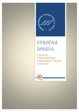 Výročná správa 2011 - Stredoeurópska vysoká škola v Skalici