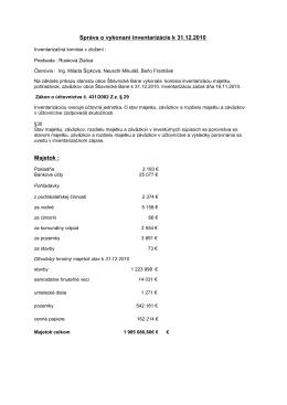 Správa o vykonaní inventarizácie k 31.12.2010 Majetok :