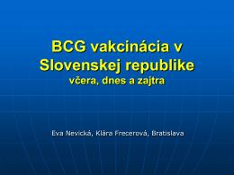 BCG vakcinácia v Slovenskej republike včera, dnes a zajtra