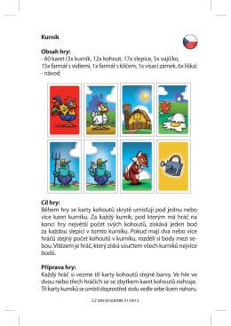 Kurník Obsah hry: - 60 karet (3x kurník, 12x kohout, 17x