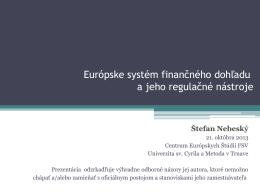 Európske systém finančného dohľadu a jeho regulačné nástroje