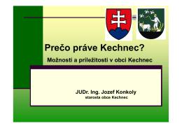 Prečo práve Kechnec?