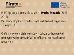 • PIRATE je projekt Leonardo da Vinci - Tvorba inovácie